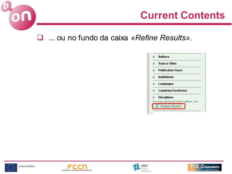 Current Contents ... ou no fundo da caixa «Refine Results».