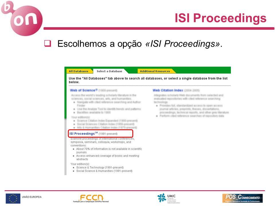 ISI Proceedings Escolhemos a opção «ISI Proceedings».