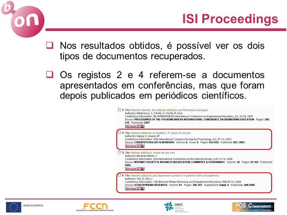 ISI Proceedings Nos resultados obtidos, é possível ver os dois tipos de documentos recuperados.