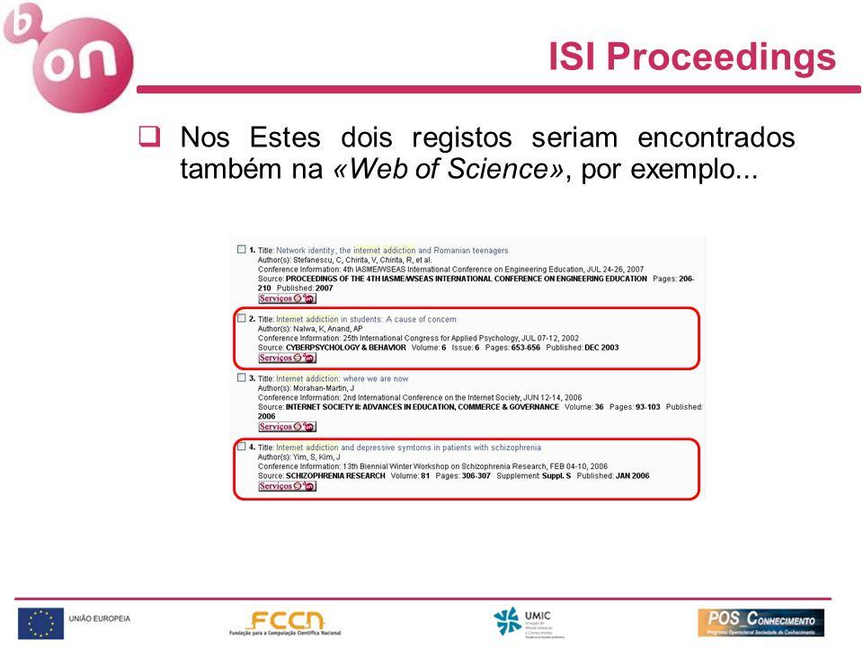 ISI Proceedings Nos Estes dois registos seriam encontrados também na «Web of Science», por exemplo...