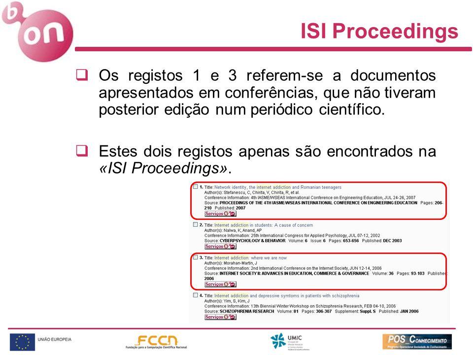 ISI Proceedings Os registos 1 e 3 referem-se a documentos apresentados em conferências, que não tiveram posterior edição num periódico científico.