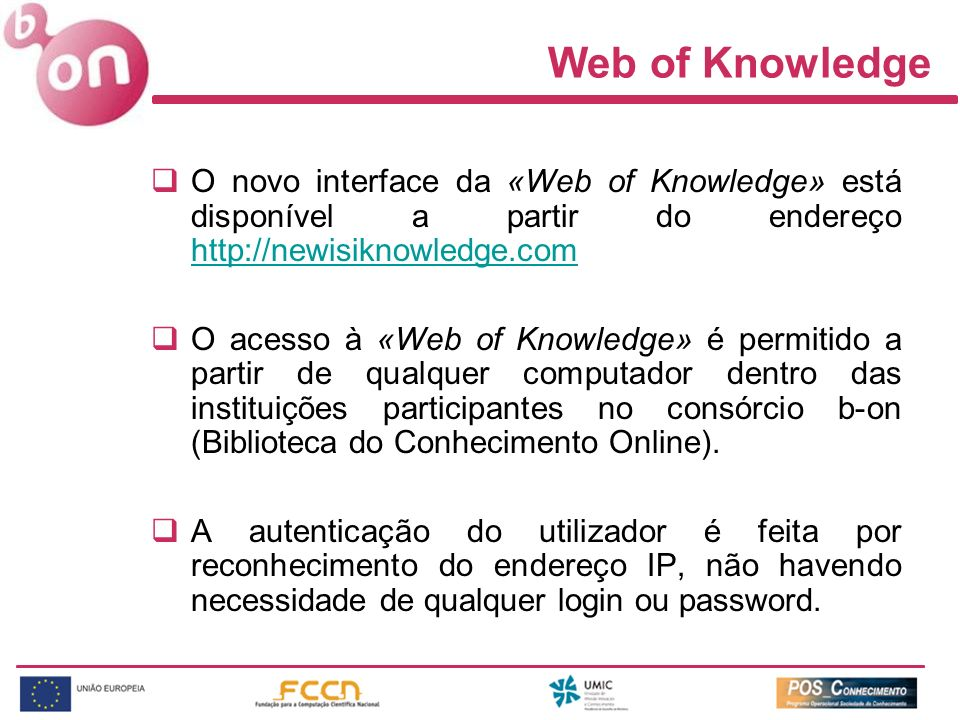 Web of Knowledge O novo interface da «Web of Knowledge» está disponível a partir do endereço http://newisiknowledge.com.