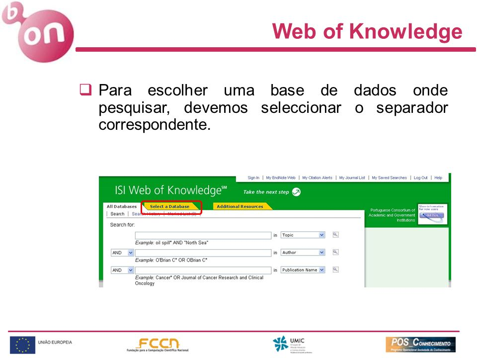 Web of Knowledge Para escolher uma base de dados onde pesquisar, devemos seleccionar o separador correspondente.