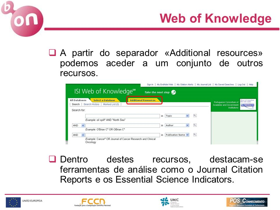Web of Knowledge A partir do separador «Additional resources» podemos aceder a um conjunto de outros recursos.