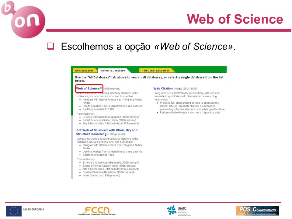 Web of Science Escolhemos a opção «Web of Science».