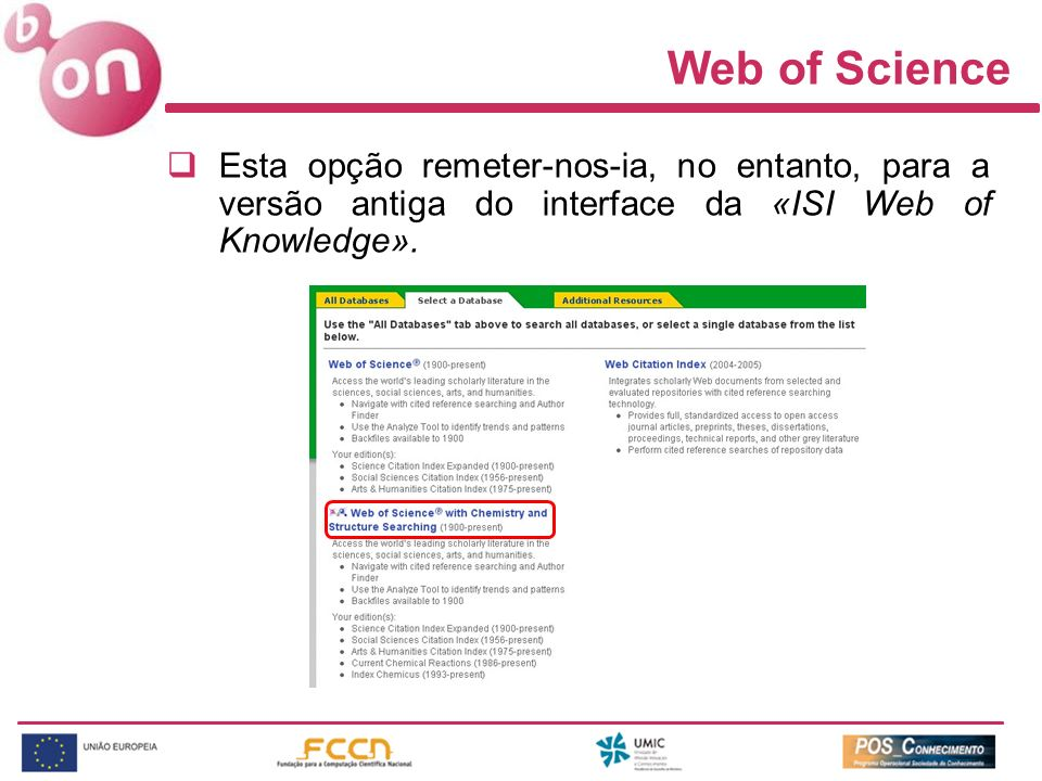 Web of Science Esta opção remeter-nos-ia, no entanto, para a versão antiga do interface da «ISI Web of Knowledge».