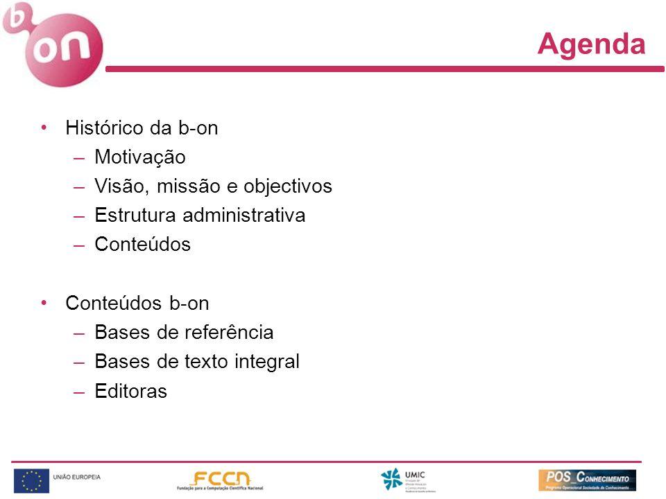 Agenda Histórico da b-on Motivação Visão, missão e objectivos