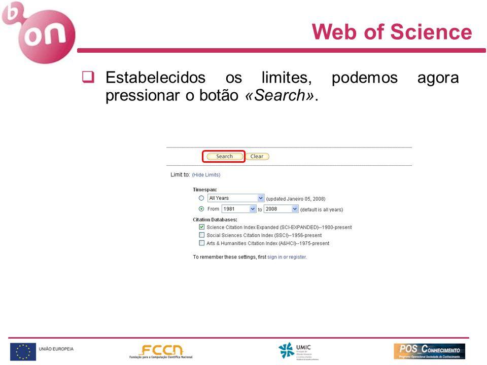 Web of Science Estabelecidos os limites, podemos agora pressionar o botão «Search».