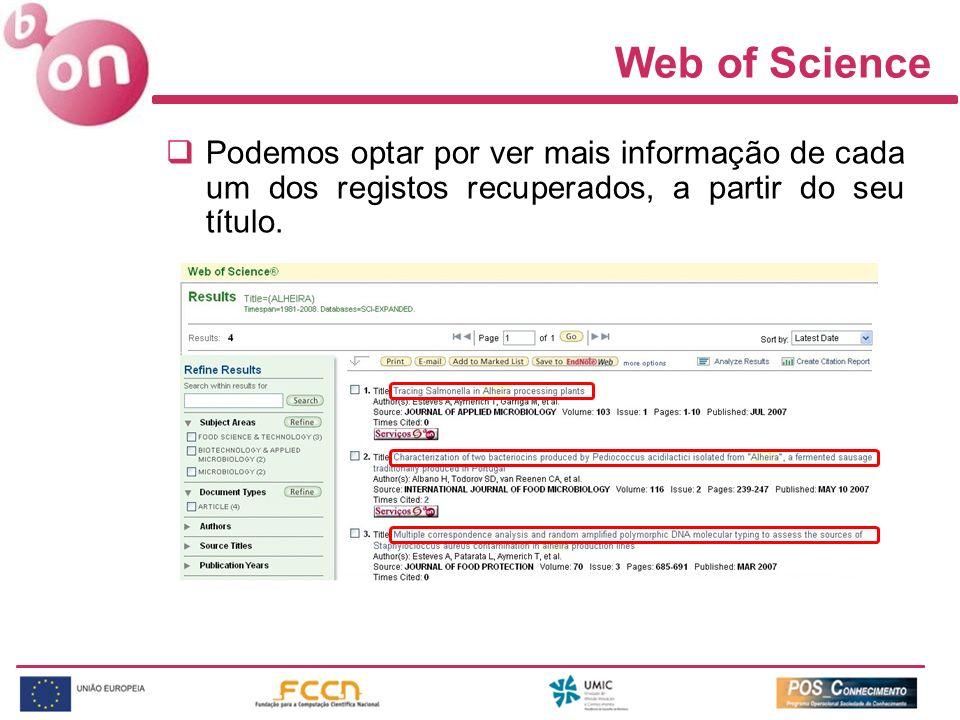 Web of Science Podemos optar por ver mais informação de cada um dos registos recuperados, a partir do seu título.