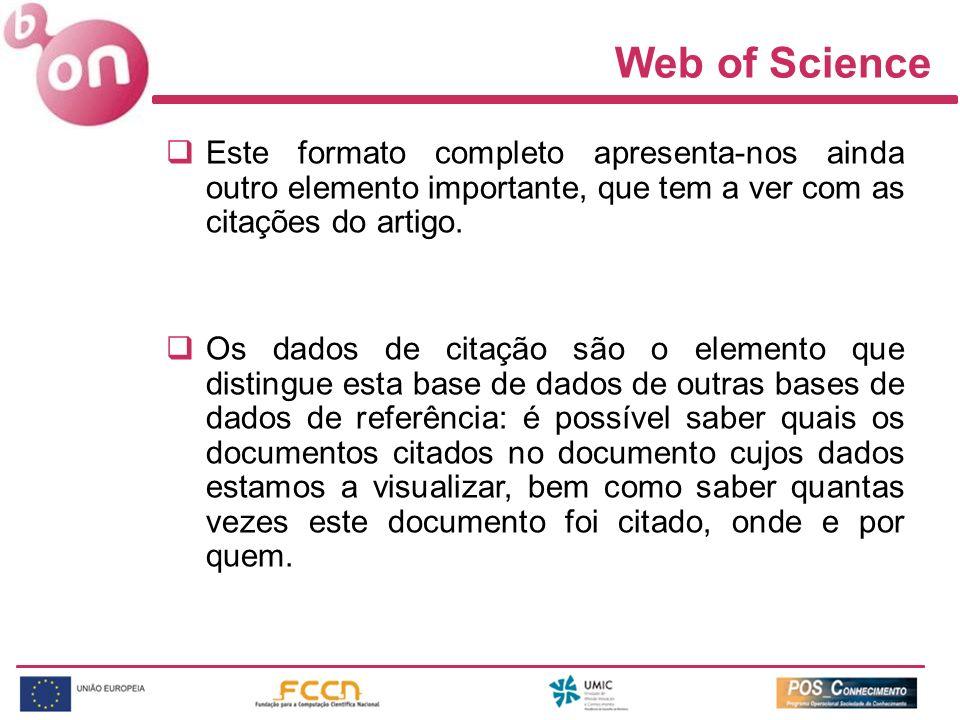 Web of Science Este formato completo apresenta-nos ainda outro elemento importante, que tem a ver com as citações do artigo.