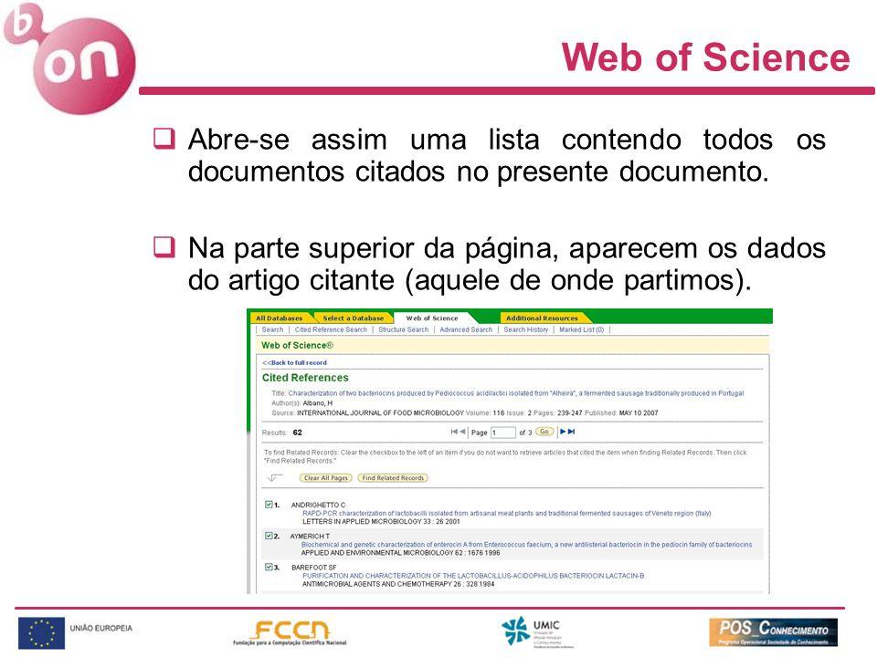 Web of Science Abre-se assim uma lista contendo todos os documentos citados no presente documento.