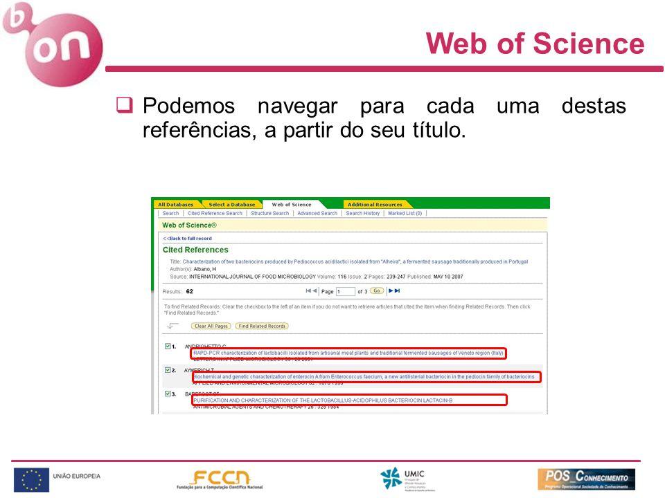 Web of Science Podemos navegar para cada uma destas referências, a partir do seu título.