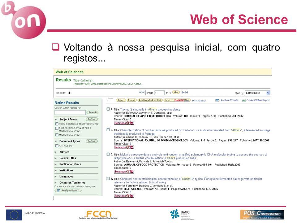 Web of Science Voltando à nossa pesquisa inicial, com quatro registos...