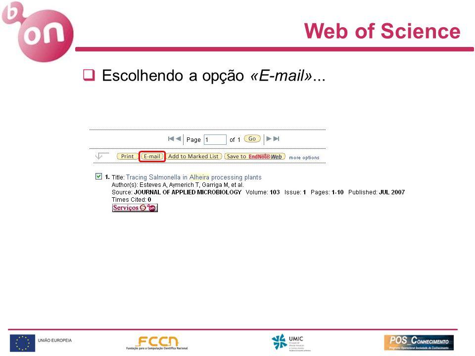 Web of Science Escolhendo a opção «E-mail»...