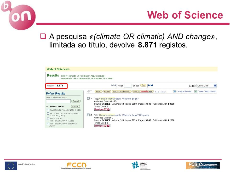 Web of Science A pesquisa «(climate OR climatic) AND change», limitada ao título, devolve 8.871 registos.