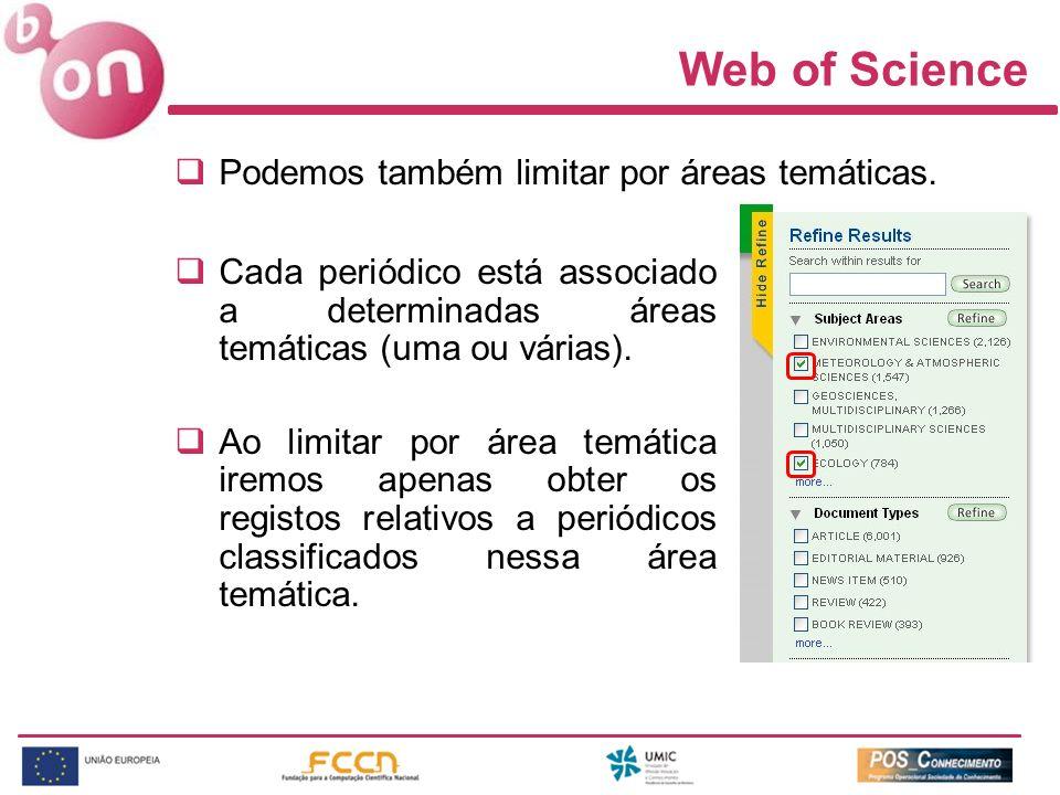 Web of Science Podemos também limitar por áreas temáticas.