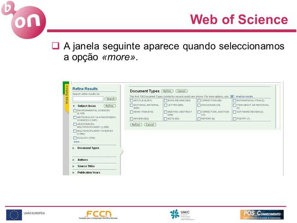Web of Science A janela seguinte aparece quando seleccionamos a opção «more».
