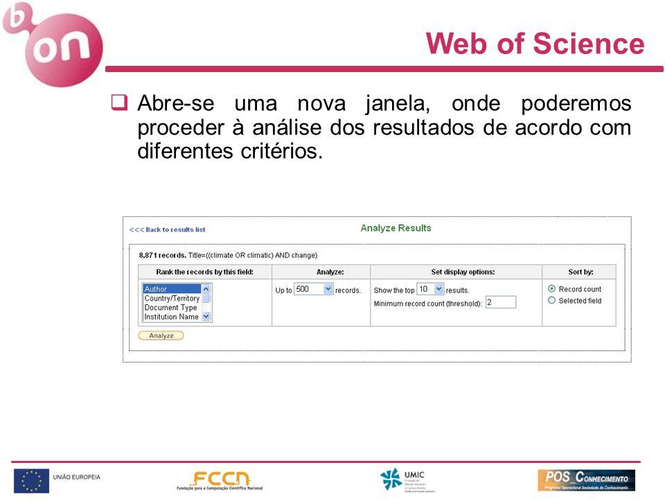 Web of Science Abre-se uma nova janela, onde poderemos proceder à análise dos resultados de acordo com diferentes critérios.