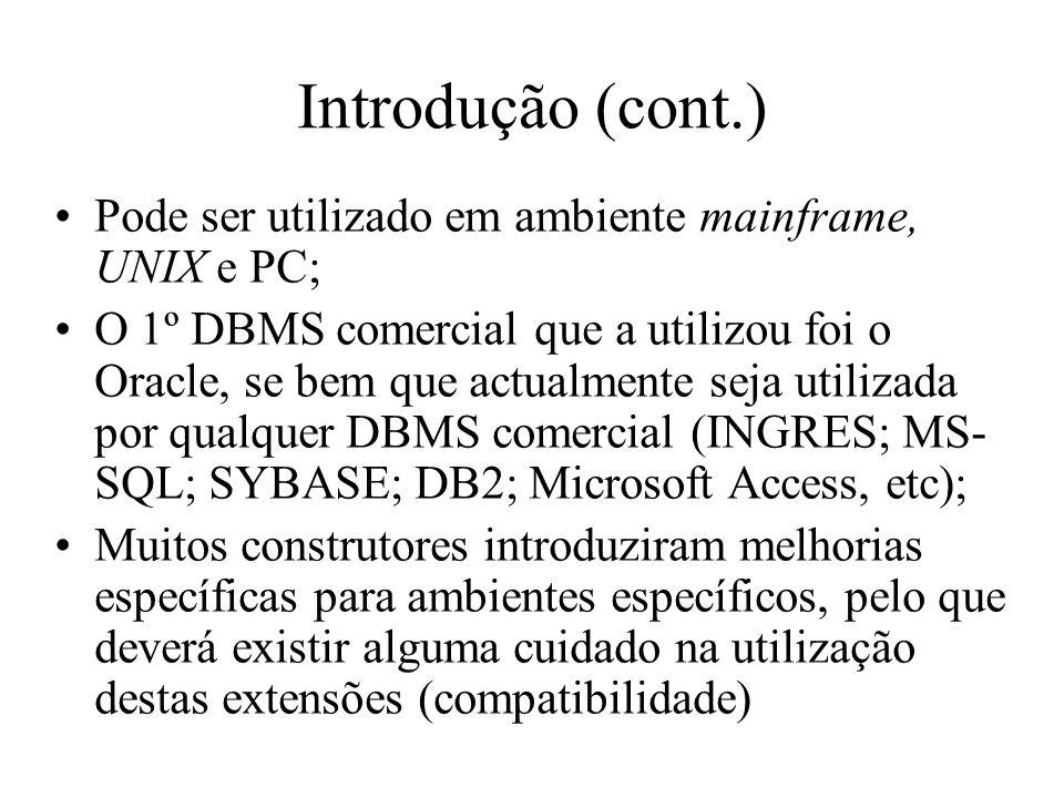 Introdução (cont.) Pode ser utilizado em ambiente mainframe, UNIX e PC;