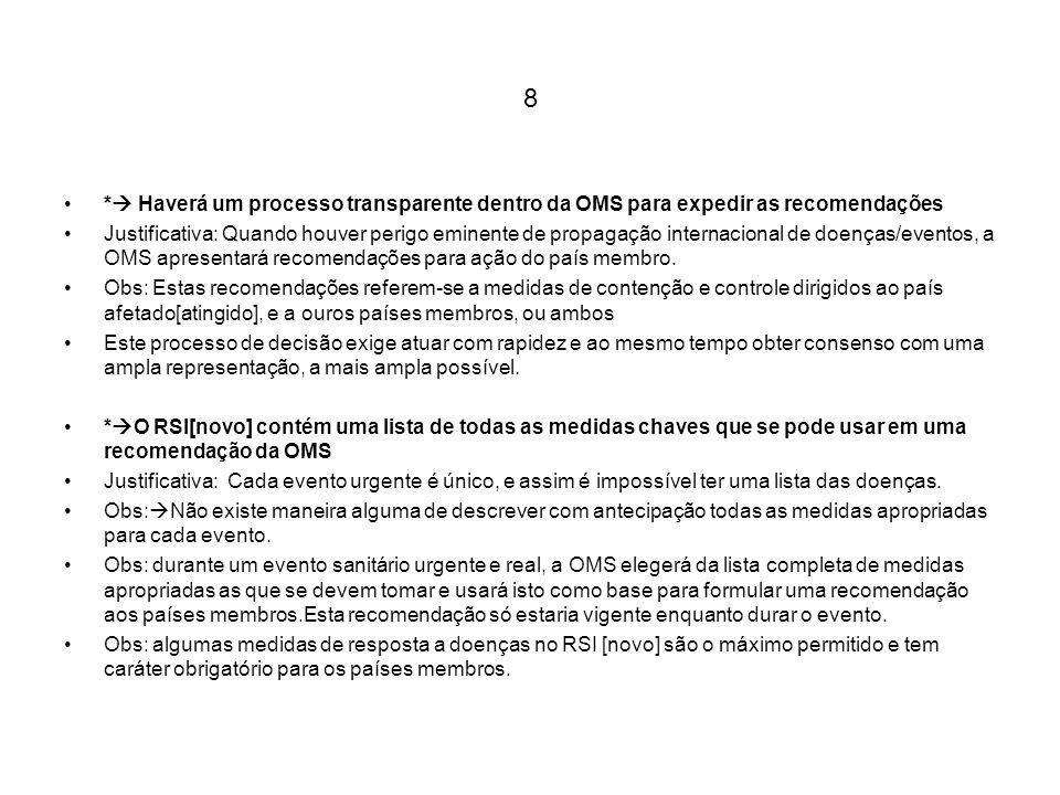 8 * Haverá um processo transparente dentro da OMS para expedir as recomendações.