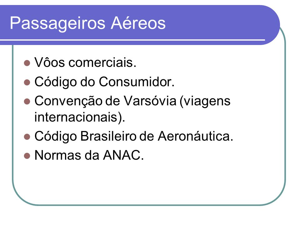 Passageiros Aéreos Vôos comerciais. Código do Consumidor.