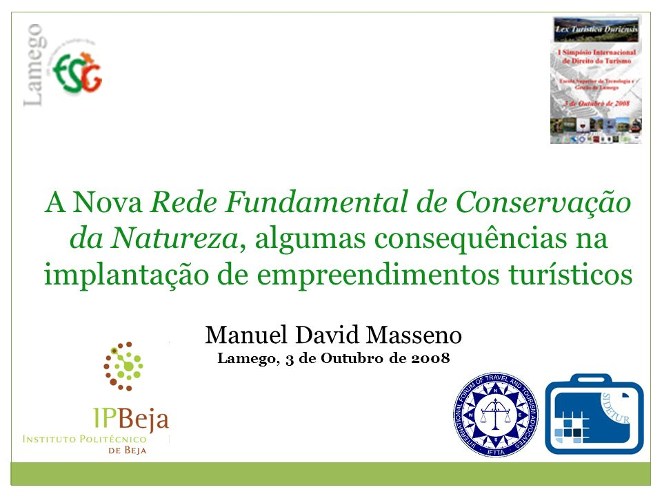 A Nova Rede Fundamental de Conservação da Natureza, algumas consequências na implantação de empreendimentos turísticos