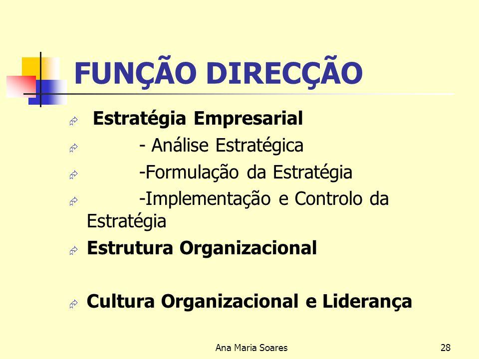 FUNÇÃO DIRECÇÃO Estratégia Empresarial - Análise Estratégica