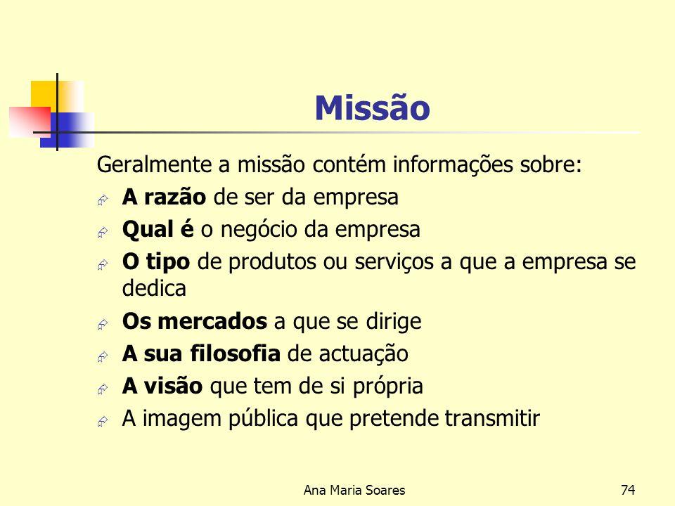 Missão Geralmente a missão contém informações sobre: