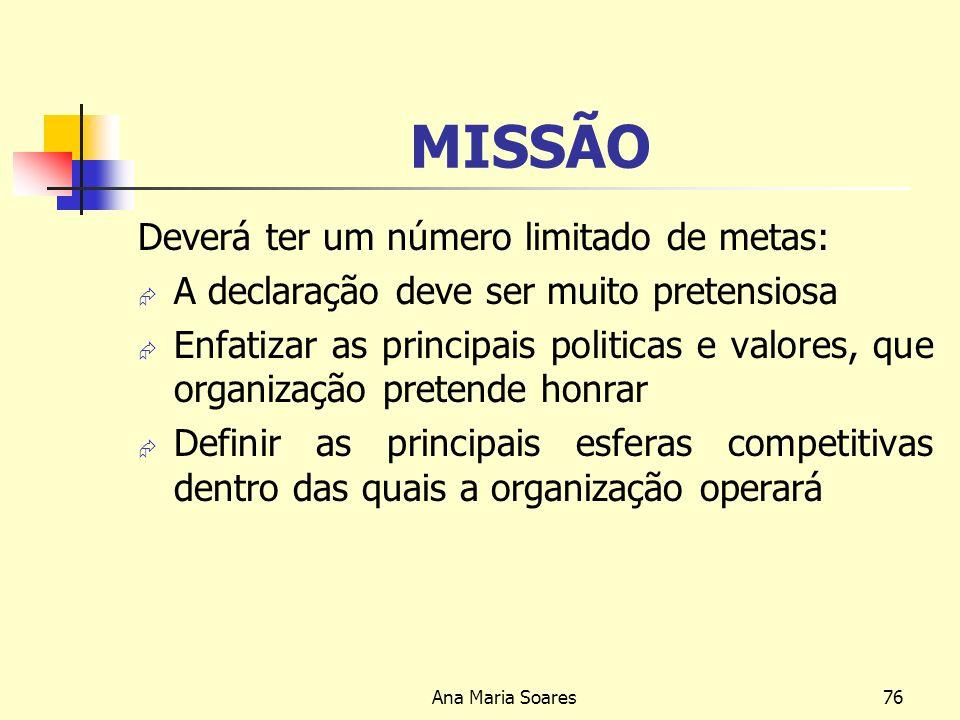 MISSÃO Deverá ter um número limitado de metas: