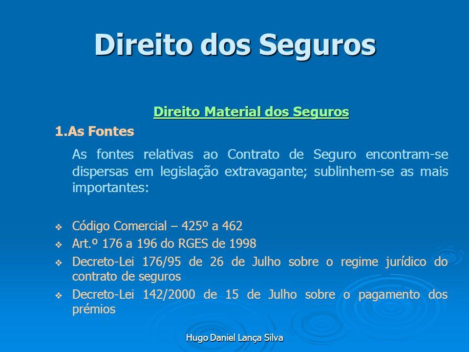 Direito dos Seguros Direito Material dos Seguros. 1.As Fontes.