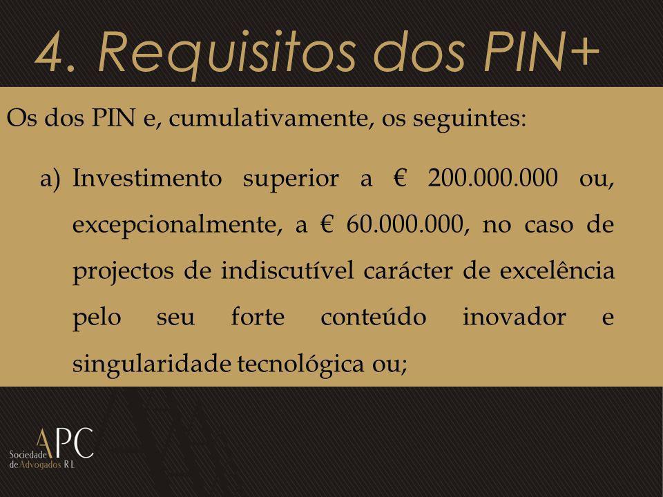 4. Requisitos dos PIN+ Os dos PIN e, cumulativamente, os seguintes: