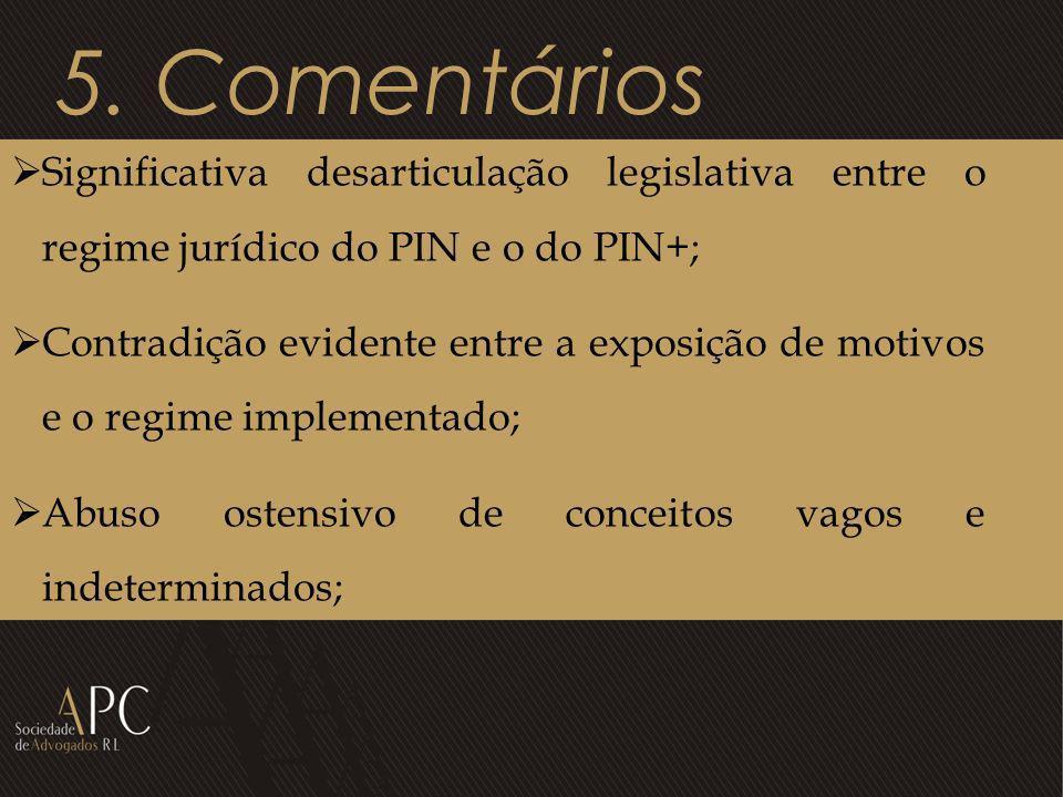5. ComentáriosSignificativa desarticulação legislativa entre o regime jurídico do PIN e o do PIN+;