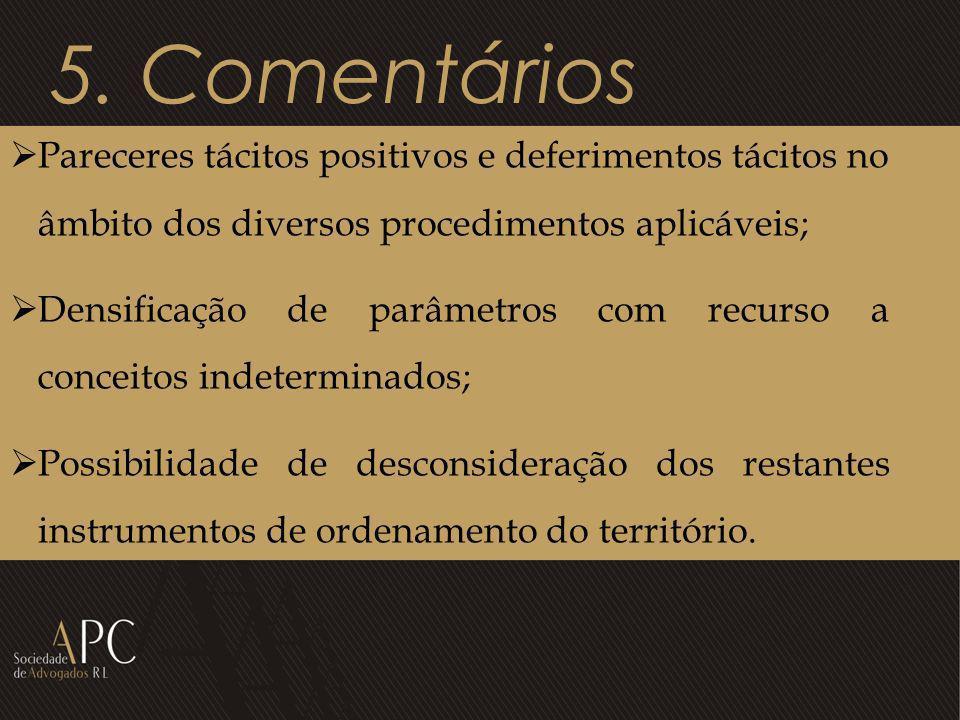 5. Comentários Pareceres tácitos positivos e deferimentos tácitos no âmbito dos diversos procedimentos aplicáveis;