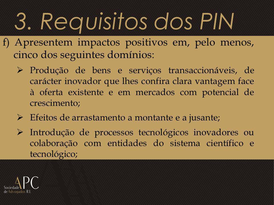 3. Requisitos dos PINf) Apresentem impactos positivos em, pelo menos, cinco dos seguintes domínios: