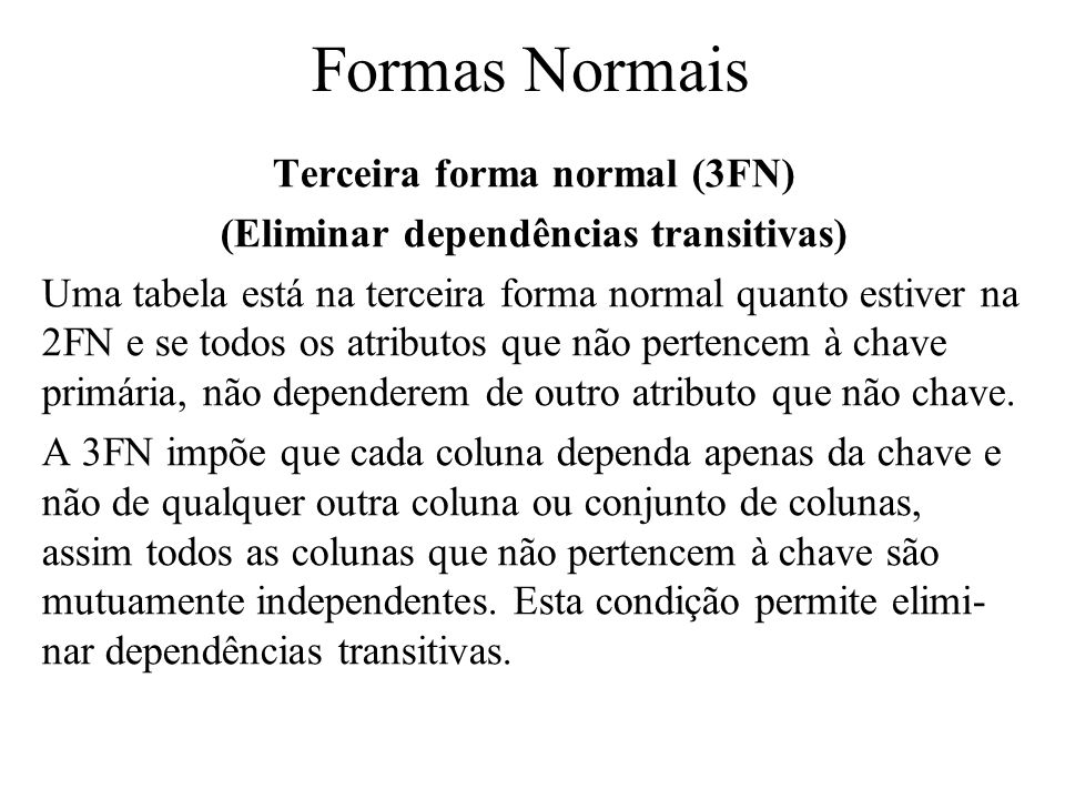 Terceira forma normal (3FN) (Eliminar dependências transitivas)
