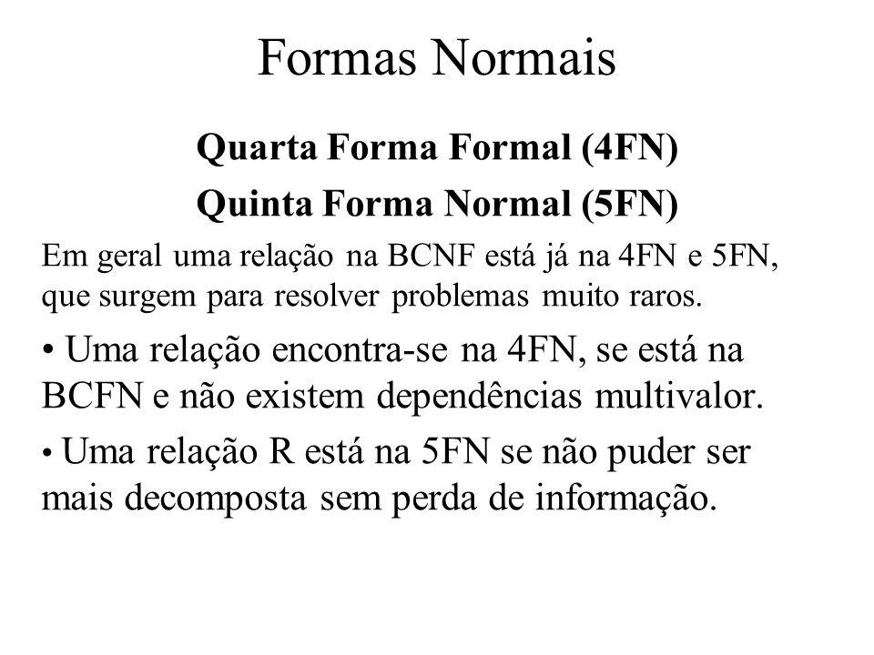 Quarta Forma Formal (4FN) Quinta Forma Normal (5FN)