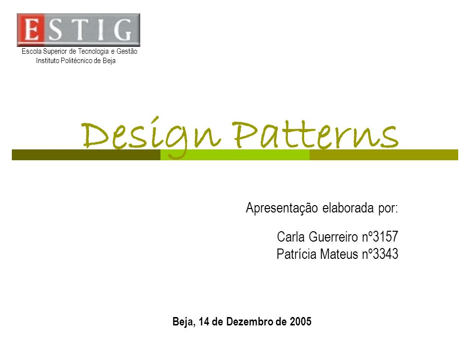 Design Patterns Patrícia Mateus nº3343 Carla Guerreiro nº3157