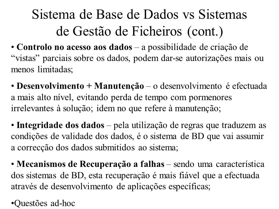 Sistema de Base de Dados vs Sistemas de Gestão de Ficheiros (cont.)