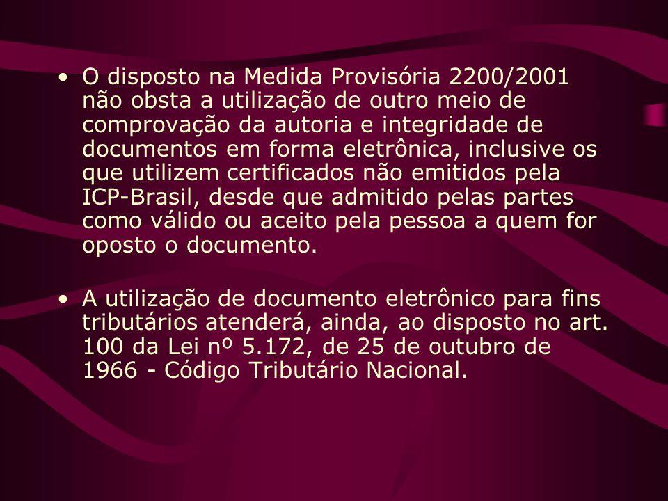 O disposto na Medida Provisória 2200/2001 não obsta a utilização de outro meio de comprovação da autoria e integridade de documentos em forma eletrônica, inclusive os que utilizem certificados não emitidos pela ICP-Brasil, desde que admitido pelas partes como válido ou aceito pela pessoa a quem for oposto o documento.