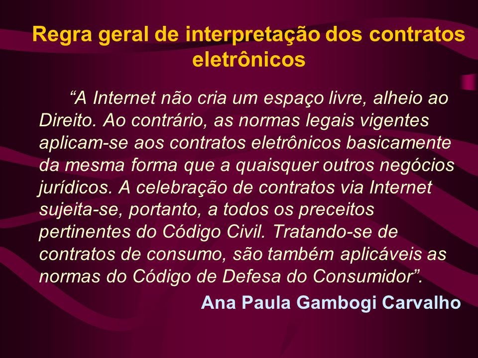 Regra geral de interpretação dos contratos eletrônicos