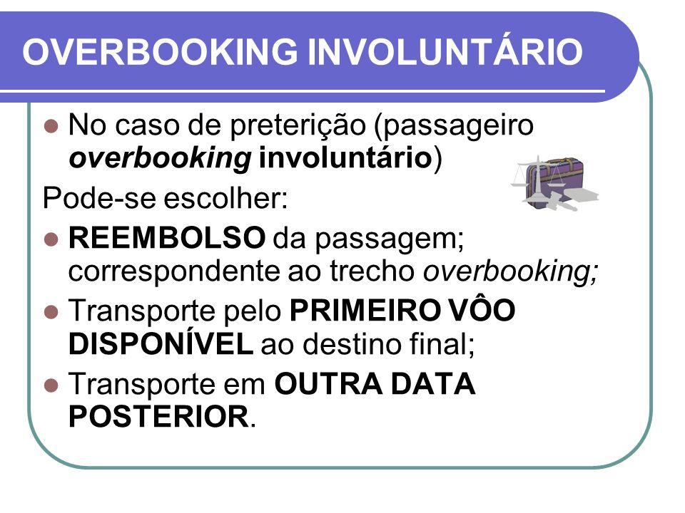 OVERBOOKING INVOLUNTÁRIO