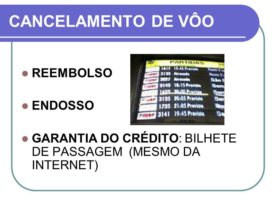 CANCELAMENTO DE VÔO REEMBOLSO ENDOSSO
