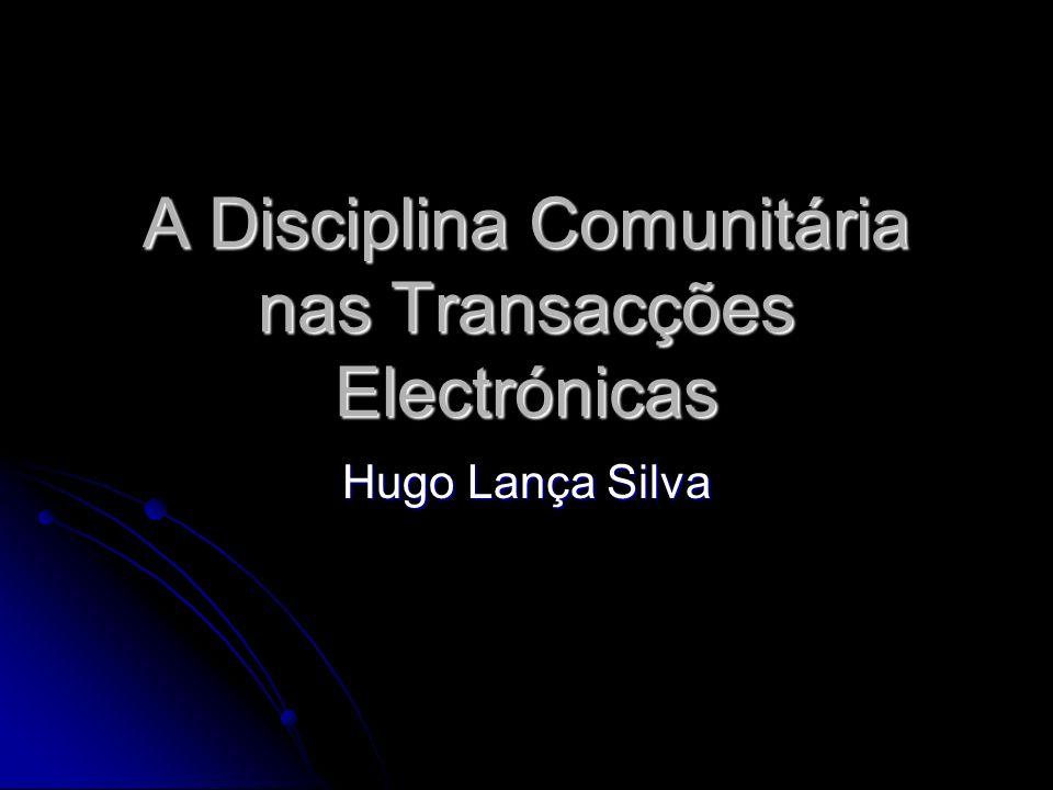 A Disciplina Comunitária nas Transacções Electrónicas