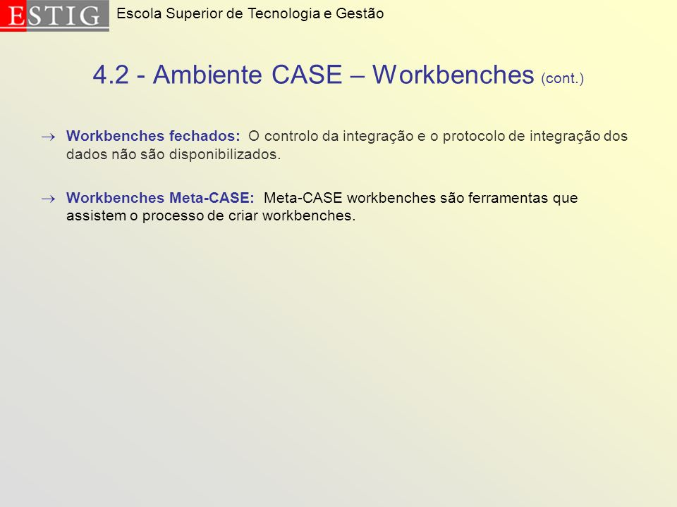 4.2 - Ambiente CASE – Workbenches (cont.)