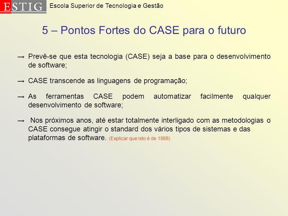 5 – Pontos Fortes do CASE para o futuro