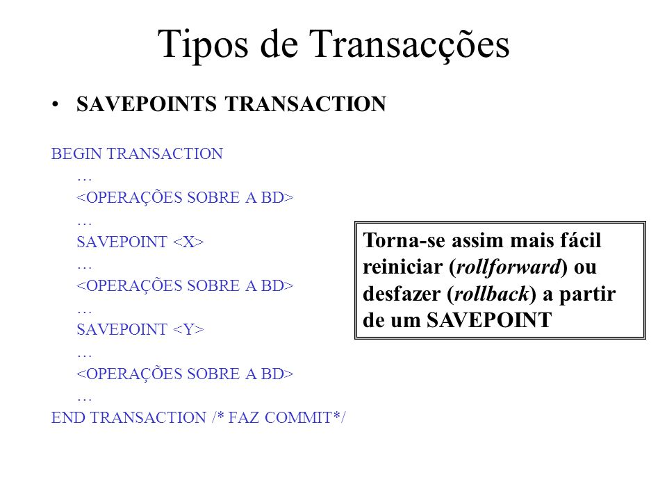 Tipos de Transacções SAVEPOINTS TRANSACTION