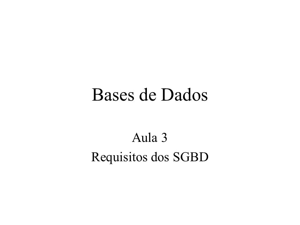 Aula 3 Requisitos dos SGBD