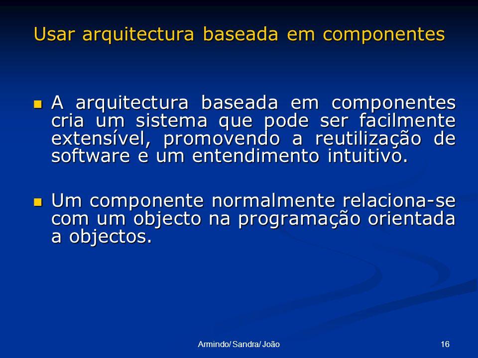 Usar arquitectura baseada em componentes