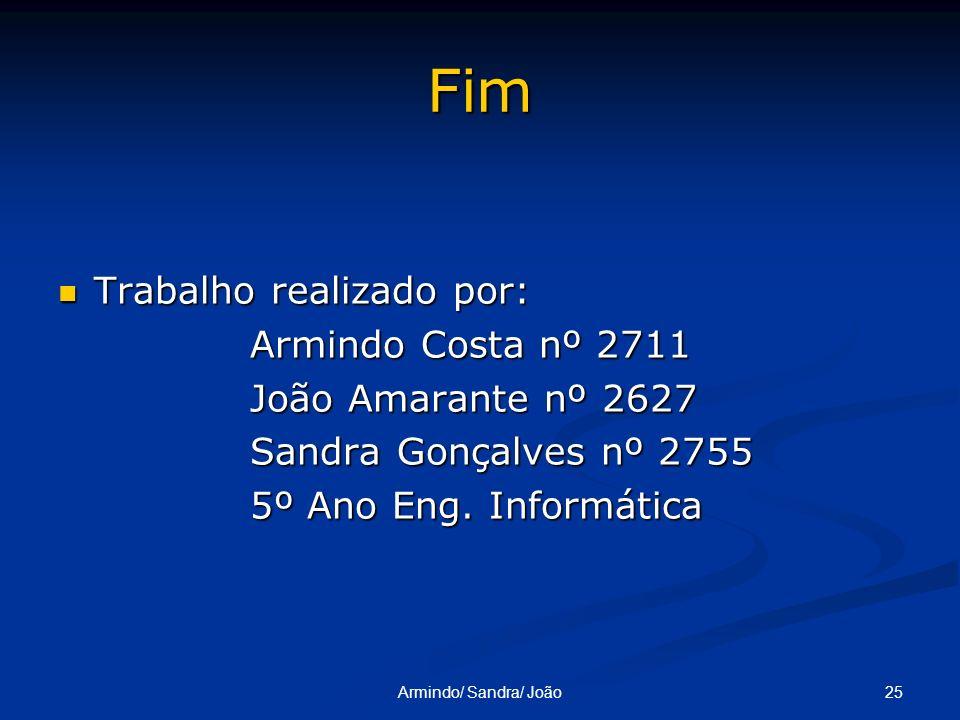 Fim Trabalho realizado por: Armindo Costa nº 2711