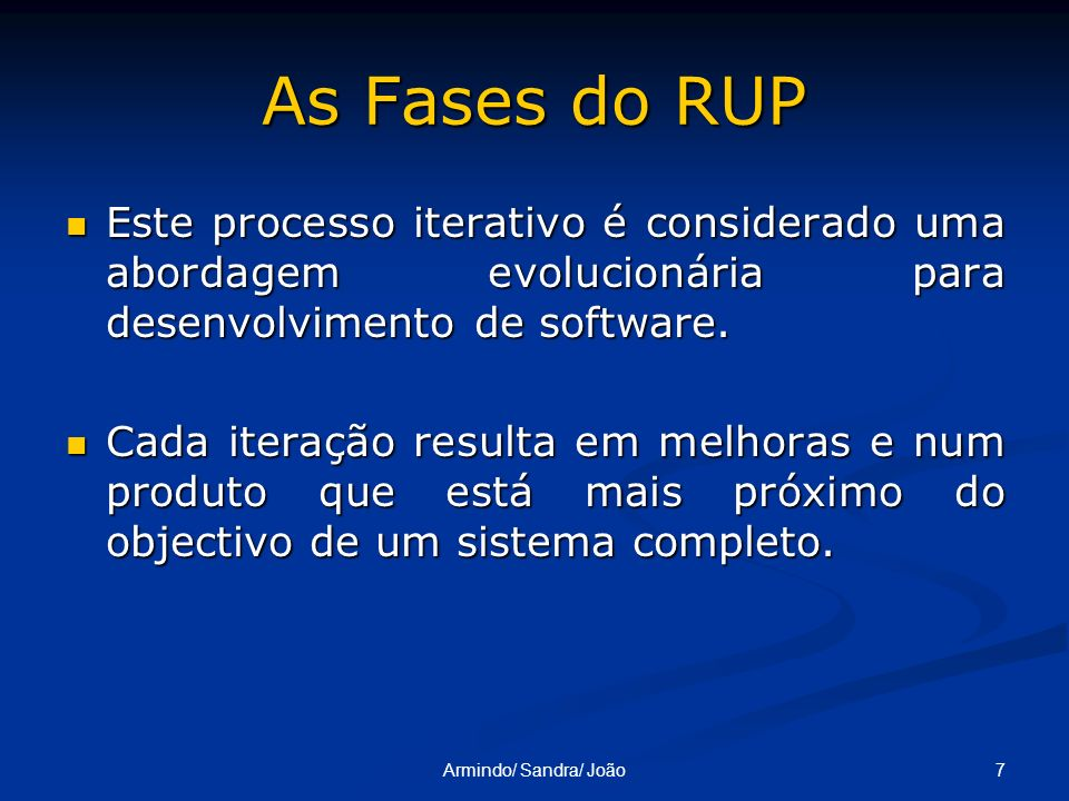As Fases do RUPEste processo iterativo é considerado uma abordagem evolucionária para desenvolvimento de software.